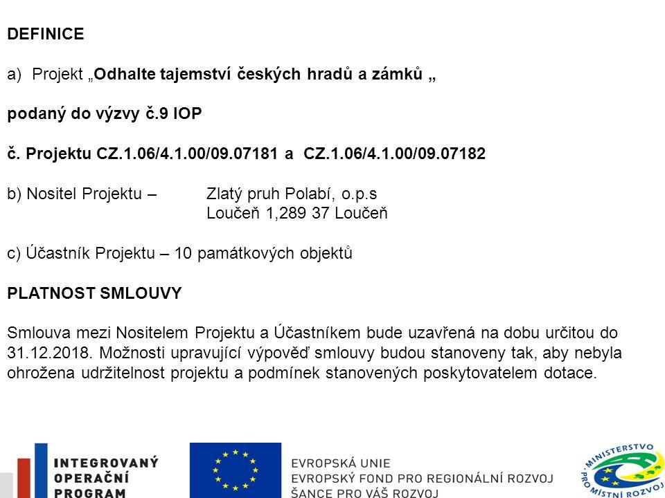 """DEFINICE a)Projekt """"Odhalte tajemství českých hradů a zámků """" podaný do výzvy č.9 IOP č."""