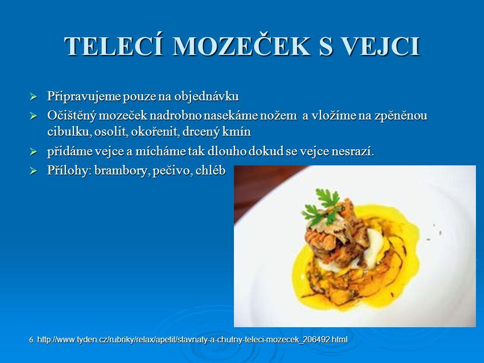 TELECÍ BRZLÍK V ŠUNCE S VEJCI  Kuchyňsky upravený a povařený brzlík necháme vychladnout.