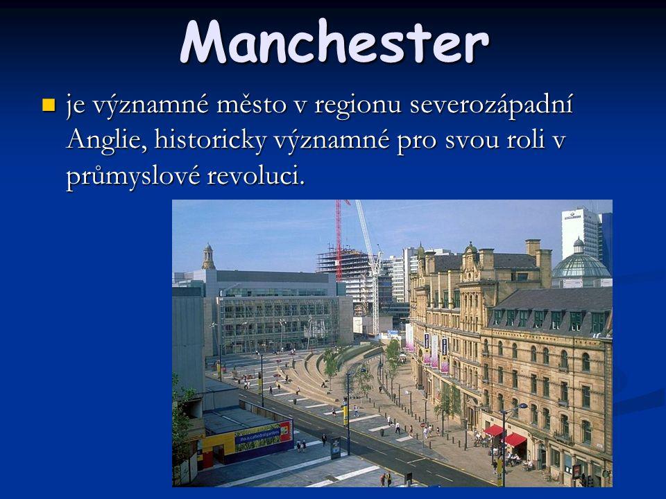 Manchester je významné město v regionu severozápadní Anglie, historicky významné pro svou roli v průmyslové revoluci.