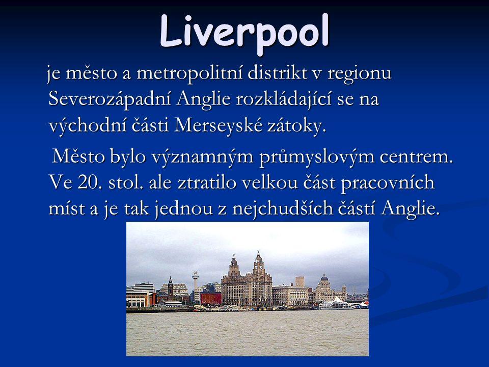 Liverpool je město a metropolitní distrikt v regionu Severozápadní Anglie rozkládající se na východní části Merseyské zátoky.
