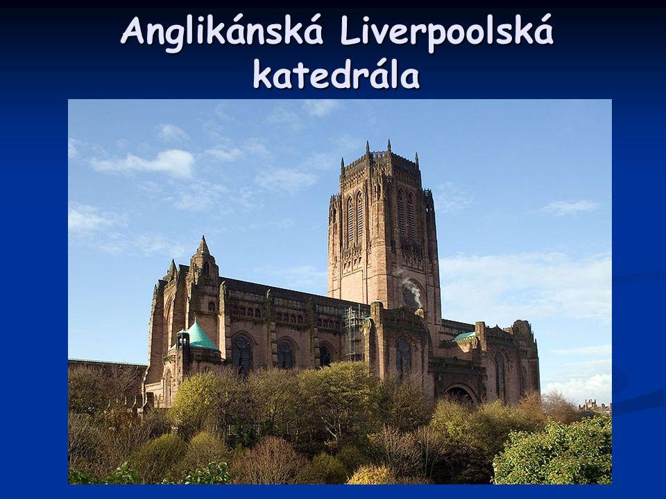 Anglikánská Liverpoolská katedrála