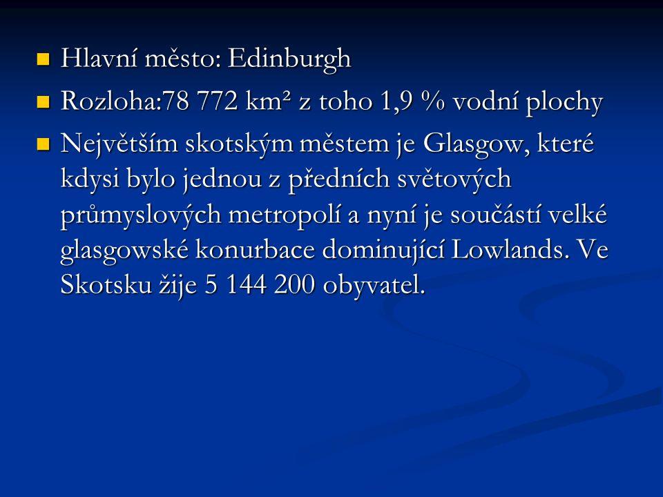 Hlavní město: Edinburgh Hlavní město: Edinburgh Rozloha:78 772 km² z toho 1,9 % vodní plochy Rozloha:78 772 km² z toho 1,9 % vodní plochy Největším skotským městem je Glasgow, které kdysi bylo jednou z předních světových průmyslových metropolí a nyní je součástí velké glasgowské konurbace dominující Lowlands.