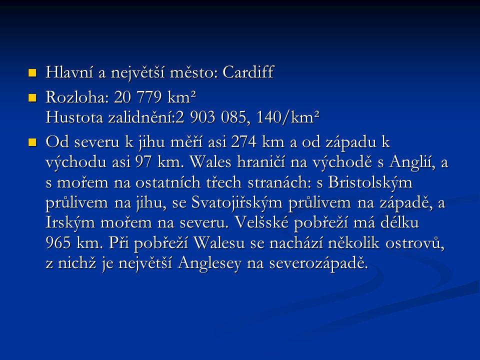 Hlavní a největší město: Cardiff Hlavní a největší město: Cardiff Rozloha: 20 779 km² Hustota zalidnění:2 903 085, 140/km² Rozloha: 20 779 km² Hustota zalidnění:2 903 085, 140/km² Od severu k jihu měří asi 274 km a od západu k východu asi 97 km.