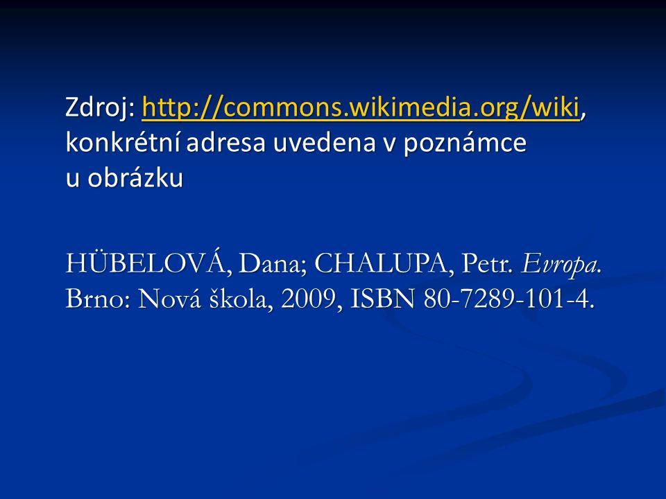 Zdroj: http://commons.wikimedia.org/wiki, konkrétní adresa uvedena v poznámce u obrázku http://commons.wikimedia.org/wiki HÜBELOVÁ, Dana; CHALUPA, Petr.