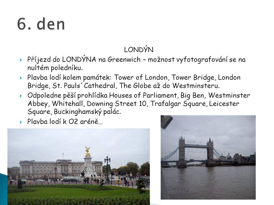 LONDÝN  Příjezd do LONDÝNA na Greenwich – možnost vyfotografování se na nultém poledníku.