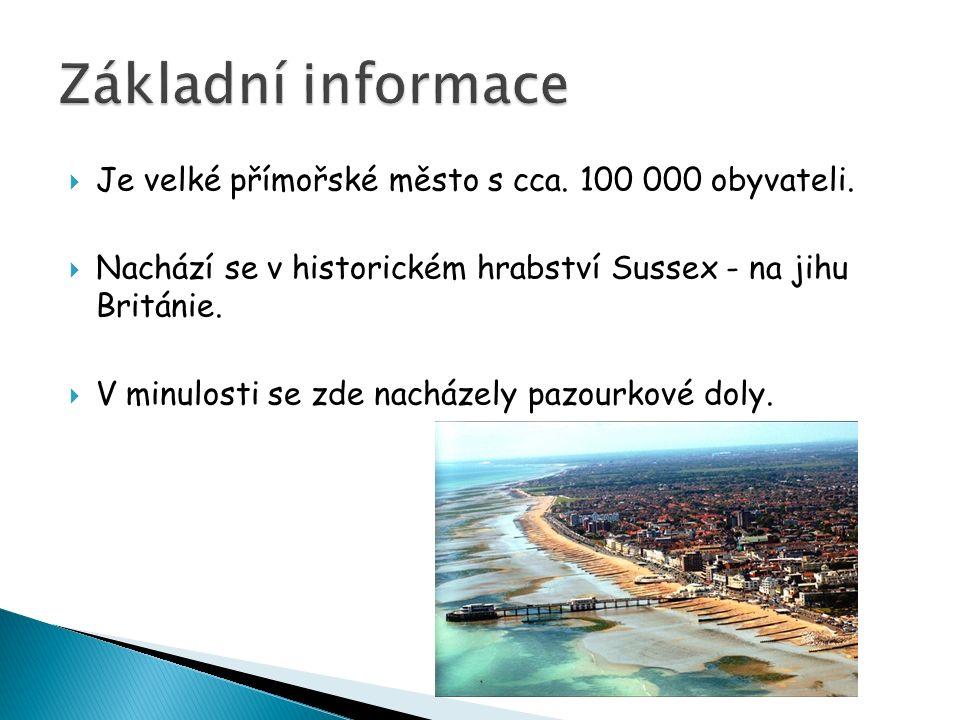  Je velké přímořské město s cca. 100 000 obyvateli.