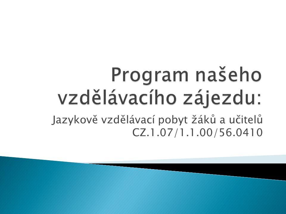 Jazykově vzdělávací pobyt žáků a učitelů CZ.1.07/1.1.00/56.0410