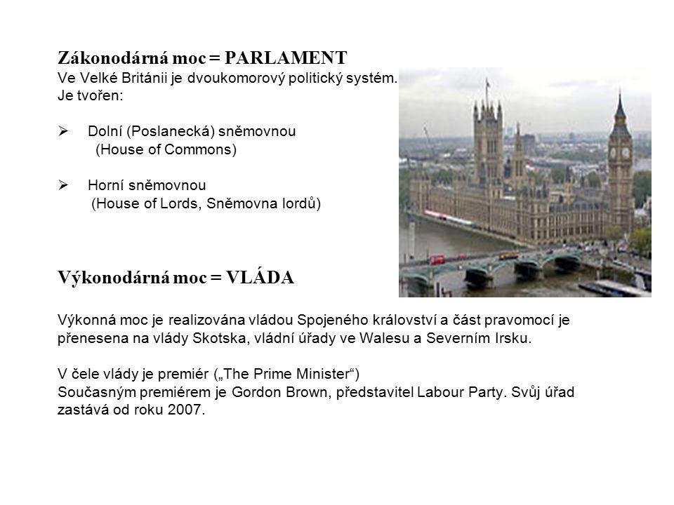 Zákonodárná moc = PARLAMENT Ve Velké Británii je dvoukomorový politický systém. Je tvořen:  Dolní (Poslanecká) sněmovnou (House of Commons)  Horní s