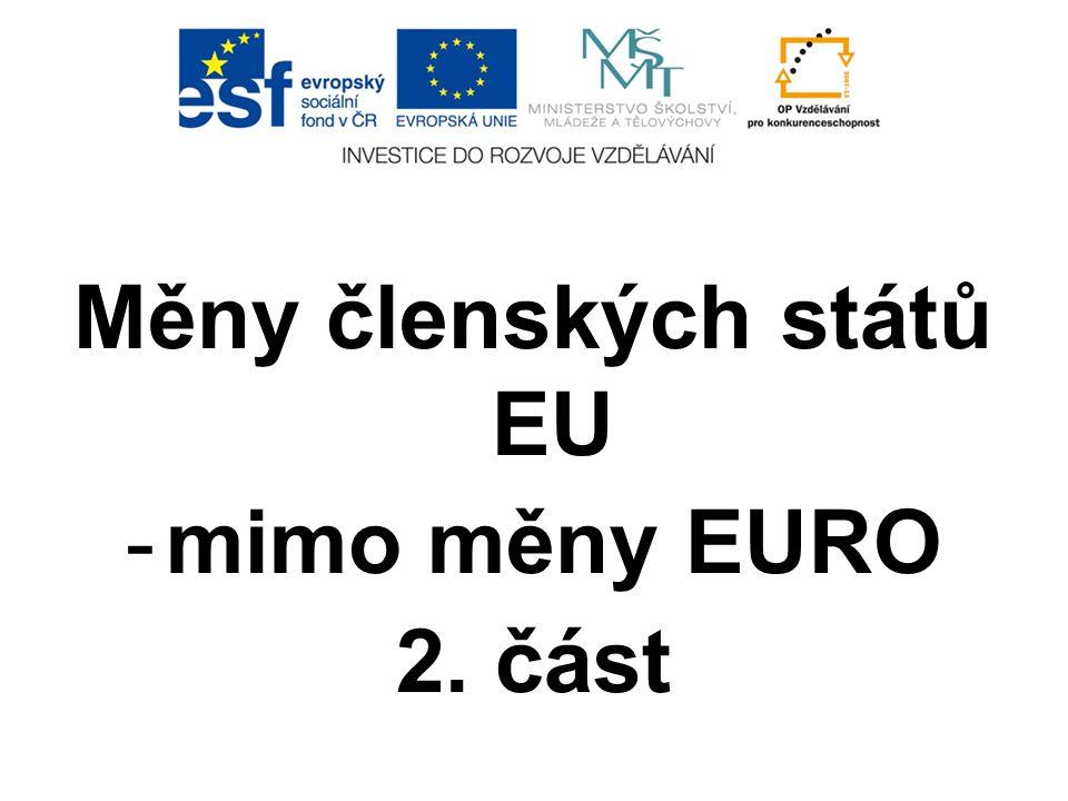 Měny členských států EU -mimo měny EURO 2. část