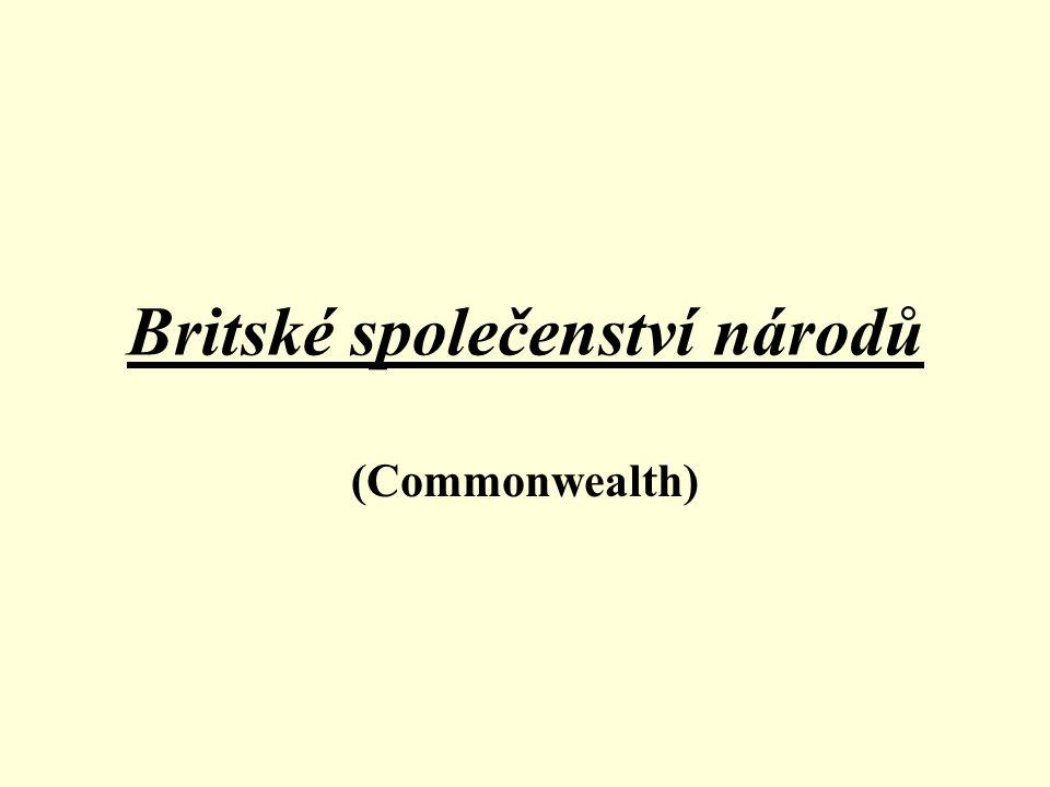 Commonwealth je volné sdružení Velké Británie a jejich bývalých dominií a kolonií Do roku 1931 nesl název také Britské impérium Formální hlavou tohoto společenství je britský panovník
