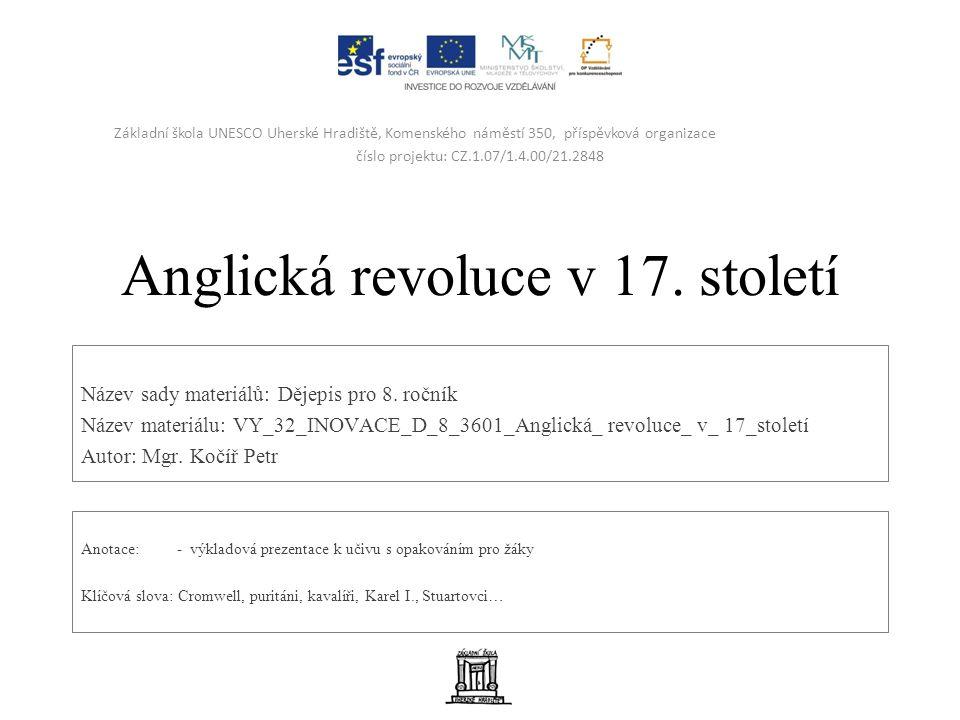 Anglická revoluce v 17. století Název sady materiálů: Dějepis pro 8.