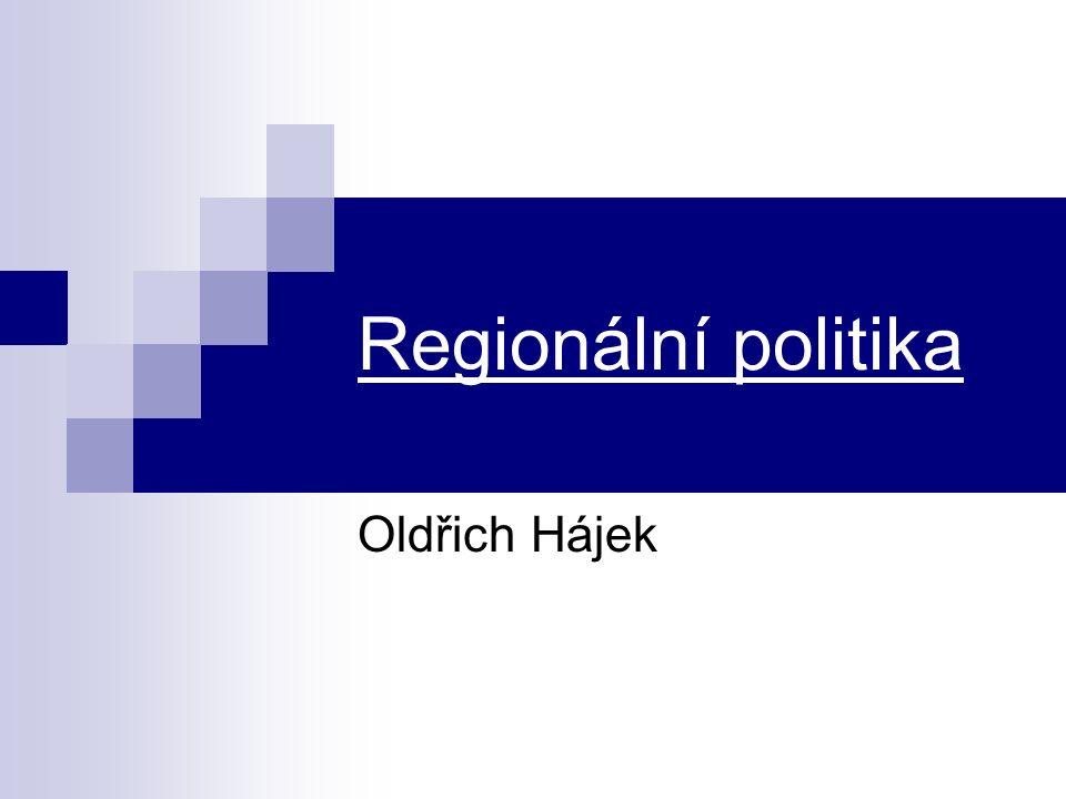 Historie vývoje regionální politiky Typy regionální politiky Pojetí regionální politiky