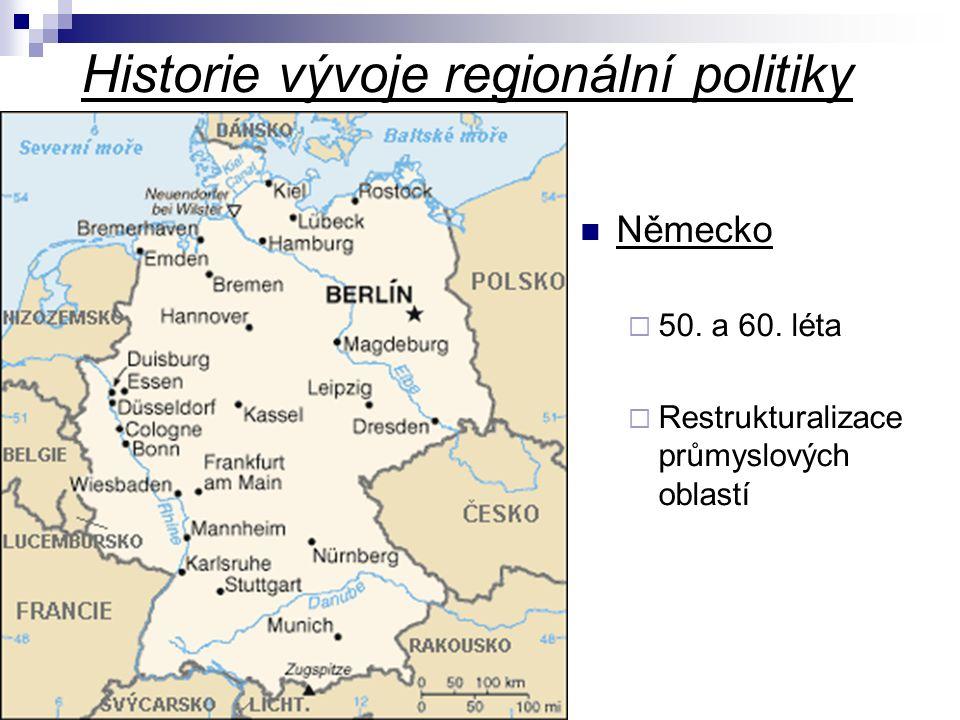 Historie vývoje regionální politiky Německo  50. a 60. léta  Restrukturalizace průmyslových oblastí