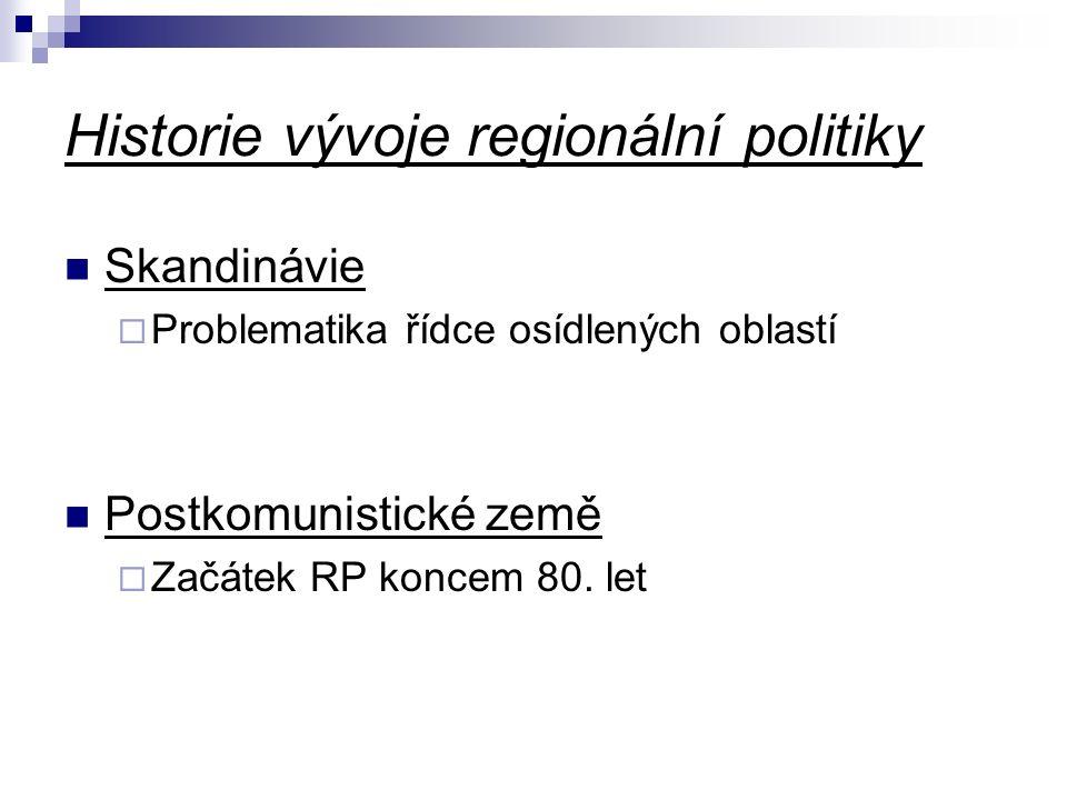 Historie vývoje regionální politiky Skandinávie  Problematika řídce osídlených oblastí Postkomunistické země  Začátek RP koncem 80. let