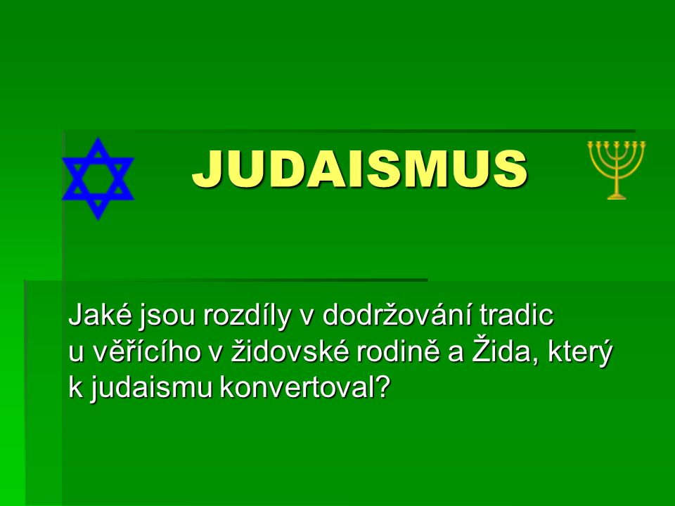 Židovské svátky a tradice  tradice a svátky tvoří významnou část židovské kultury, a to již od biblických dob  Vycházejí ze Zákona a později byly přesně definovány rabínskou praxí  Některé ze židovských svátků mají pevné datování podle židovského kalendáře a jiné jsou pohyblivé, závislé na měsíčních úplňcích  Vzájemně se od sebe dost liší, ale všechny mají shodně připomínat důležité okamžiky historie národa a náboženské dědictví jeho kultury