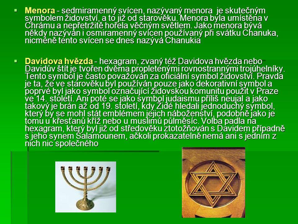  Menora - sedmiramenný svícen, nazývaný menora je skutečným symbolem židovství, a to již od starověku.