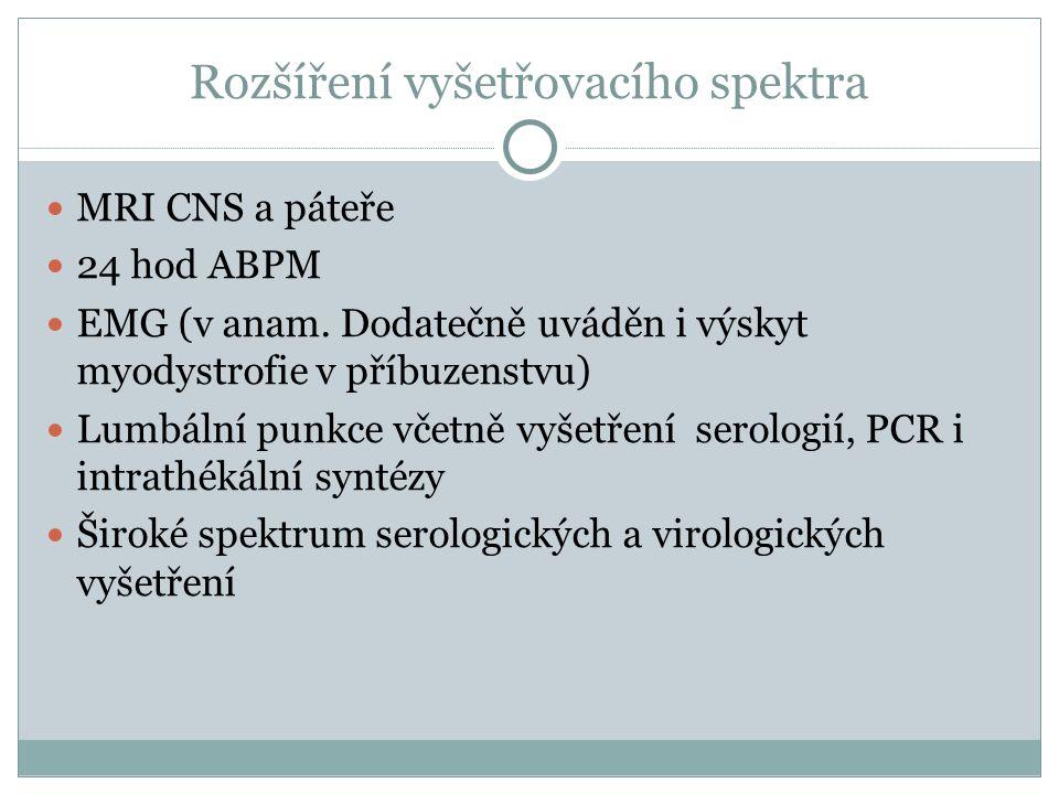 Rozšíření vyšetřovacího spektra MRI CNS a páteře 24 hod ABPM EMG (v anam.