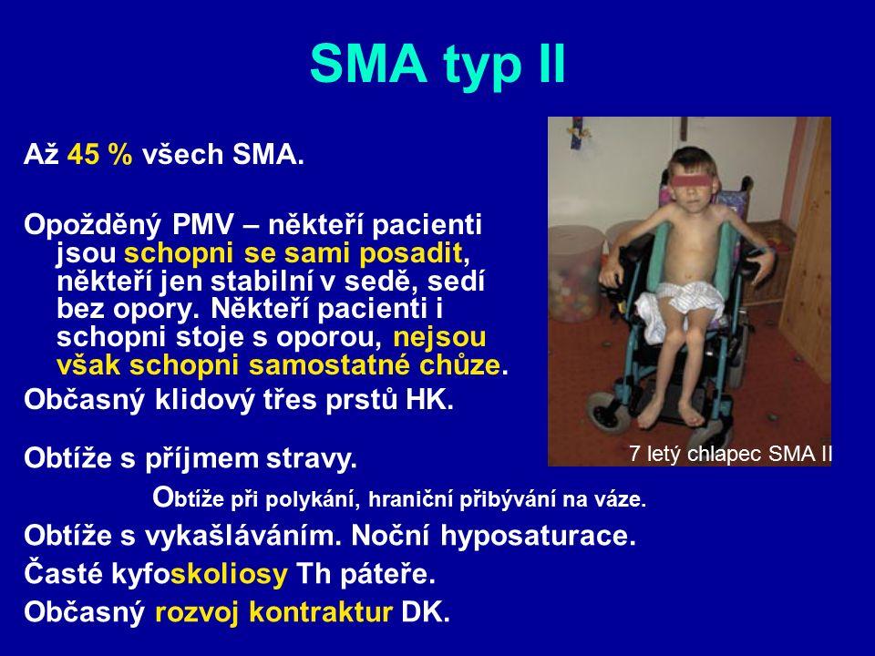 SMA typ II Až 45 % všech SMA. Opožděný PMV – někteří pacienti jsou schopni se sami posadit, někteří jen stabilní v sedě, sedí bez opory. Někteří pacie