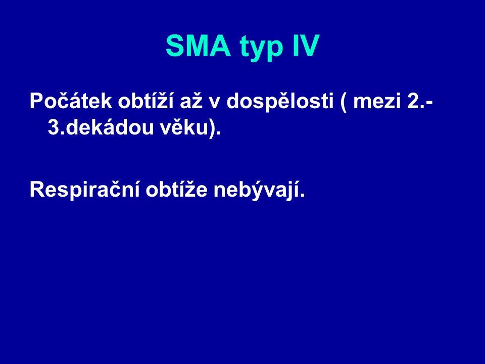 Atypické formy SMA Často sdruženy s jinou abnormitou -paresa bránice -kloubní kontraktury (artrogryposis) -distální svalová slabost (dSMA) -pontocerebelární degenerace U těchto forem není příčinnou mutace SMN1 genu.