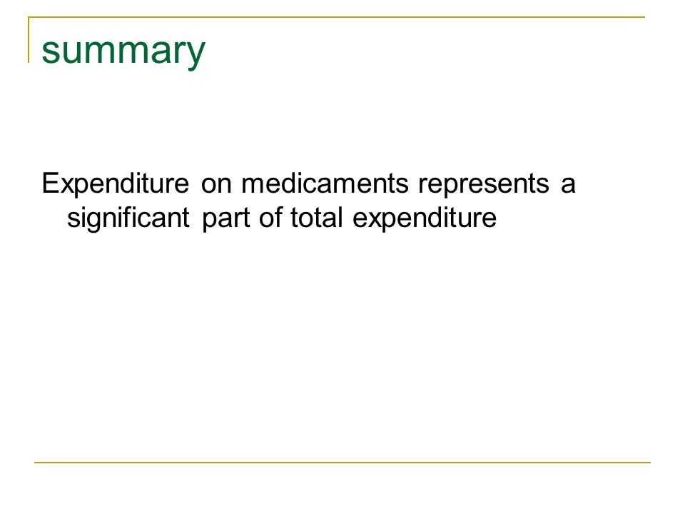 summary Expenditure on medicaments represents a significant part of total expenditure