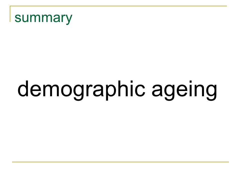 summary demographic ageing