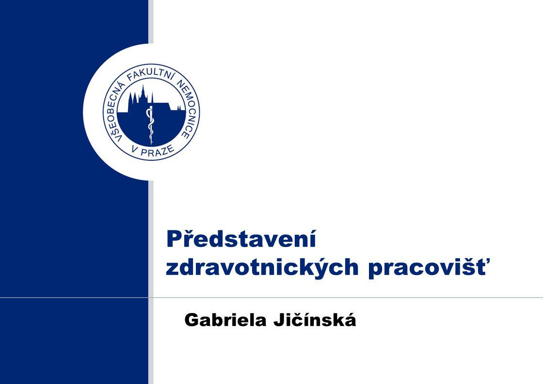 Představení zdravotnických pracovišť Gabriela Jičínská