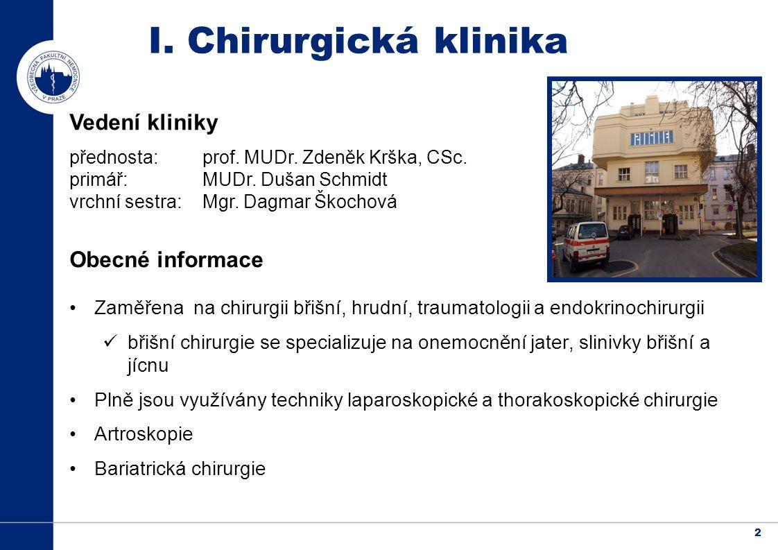 2 I. Chirurgická klinika Vedení kliniky přednosta: prof.