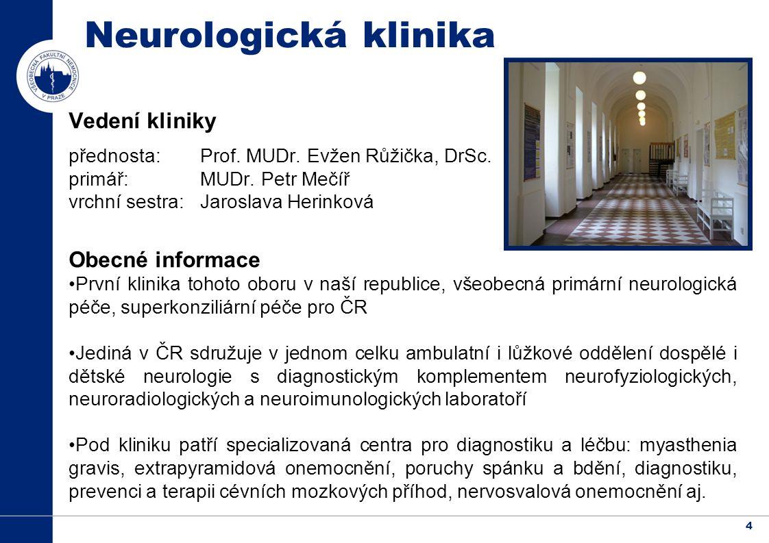 4 Neurologická klinika Vedení kliniky přednosta: Prof.