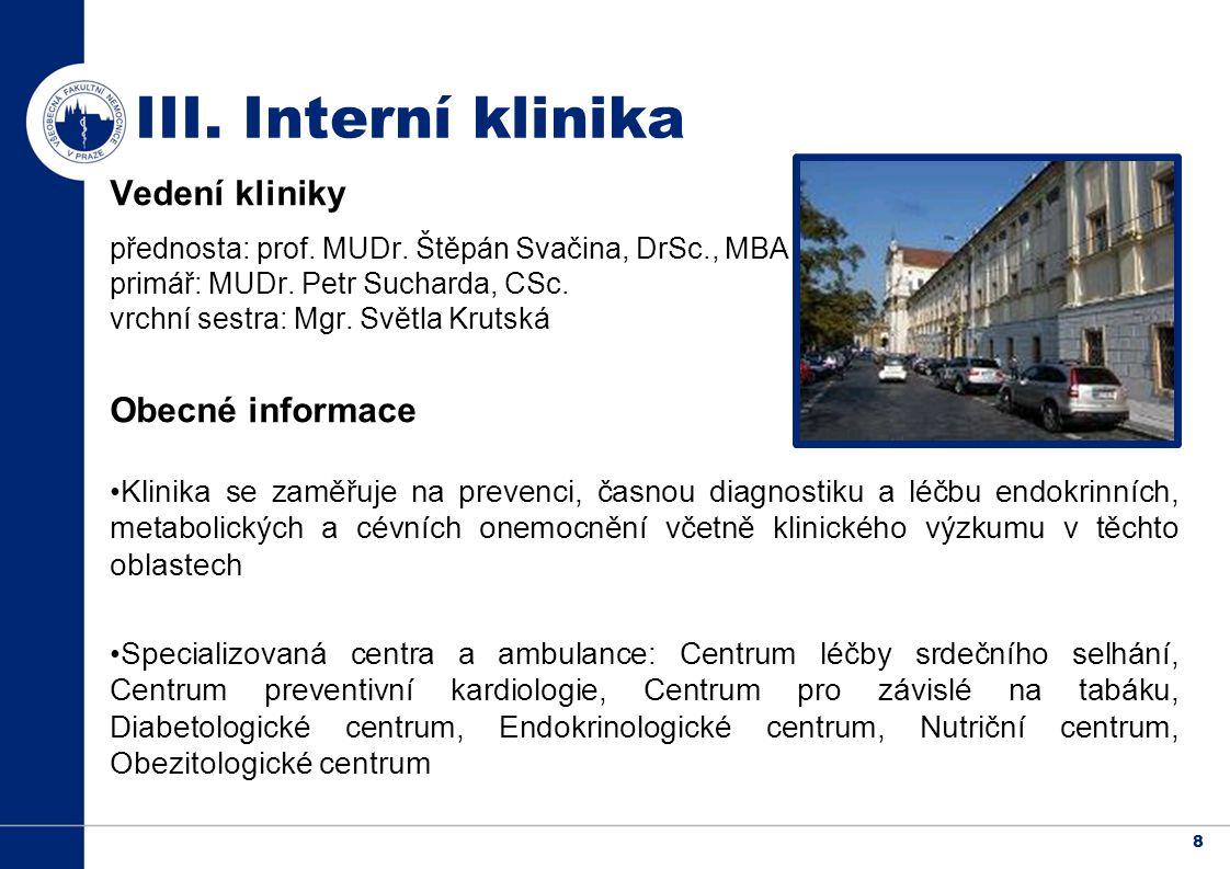 8 III. Interní klinika Vedení kliniky přednosta: prof.