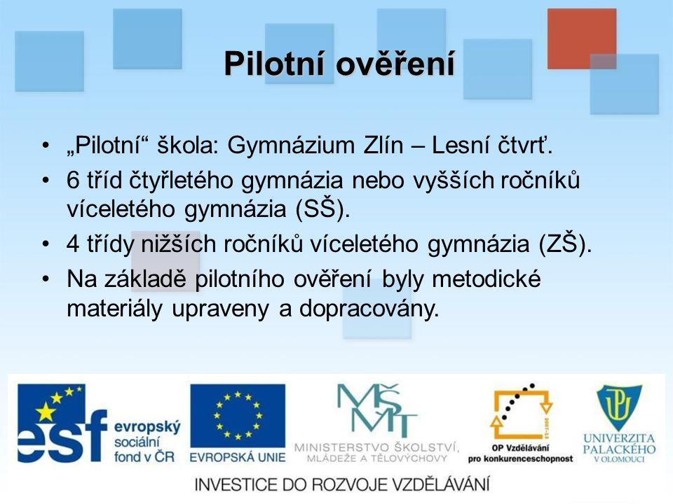 """Pilotní ověření """"Pilotní škola: Gymnázium Zlín – Lesní čtvrť."""