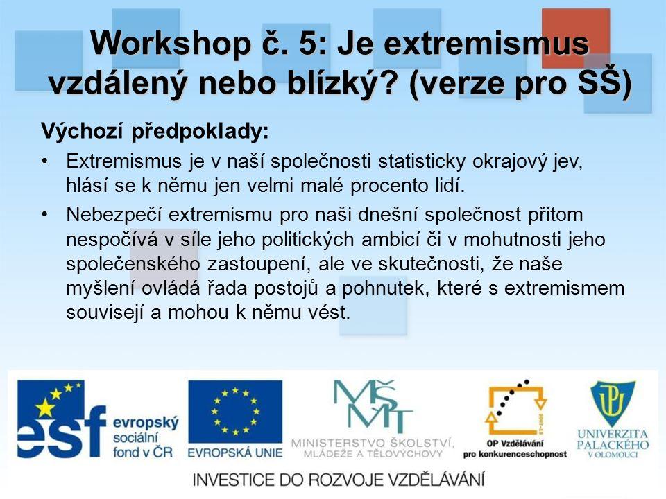 Workshop č. 5: Je extremismus vzdálený nebo blízký.