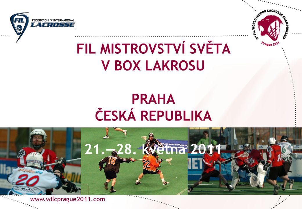 www.lacrosse.cz www.wilcprague2011.com FIL MISTROVSTVÍ SVĚTA V BOX LAKROSU PRAHA ČESKÁ REPUBLIKA 21.—28. května 2011