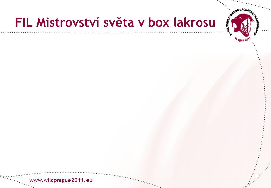 www.lacrosse.cz FIL Mistrovství světa v box lakrosu www.wilcprague2011.eu