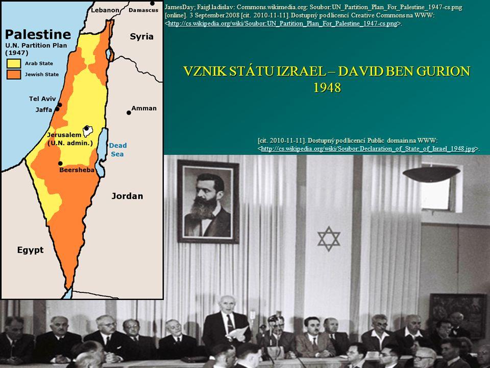 VZNIK STÁTU IZRAEL – DAVID BEN GURION 1948 [cit. 2010-11-11].