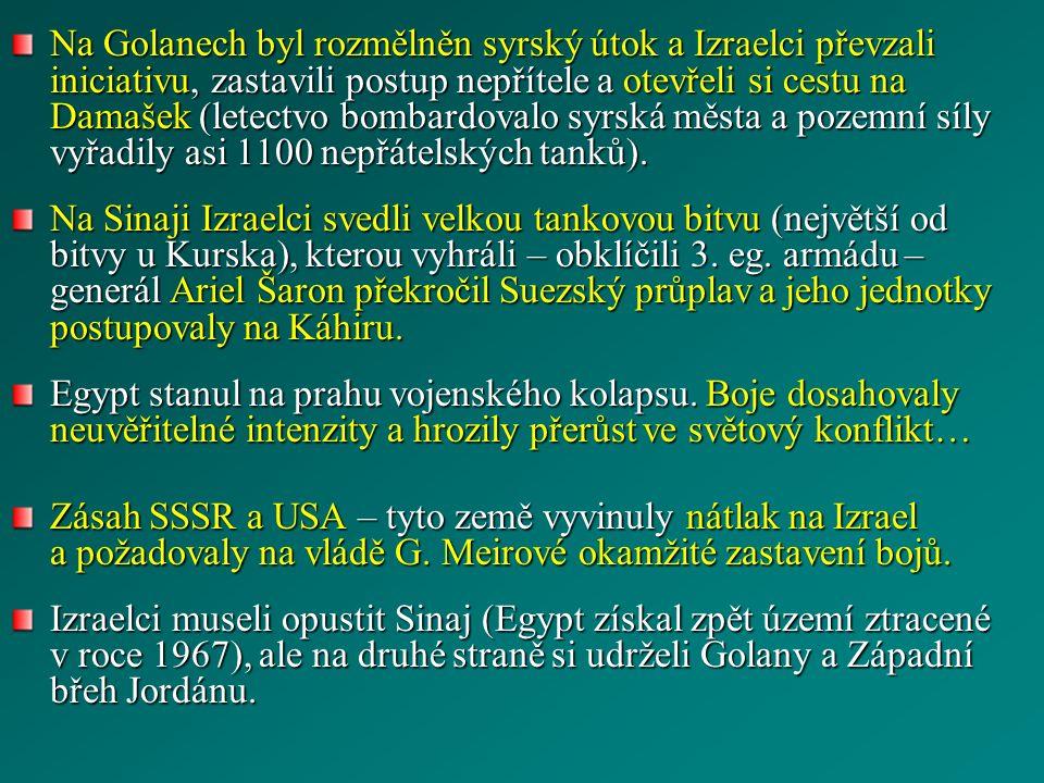 Na Golanech byl rozmělněn syrský útok a Izraelci převzali iniciativu, zastavili postup nepřítele a otevřeli si cestu na Damašek (letectvo bombardovalo syrská města a pozemní síly vyřadily asi 1100 nepřátelských tanků).