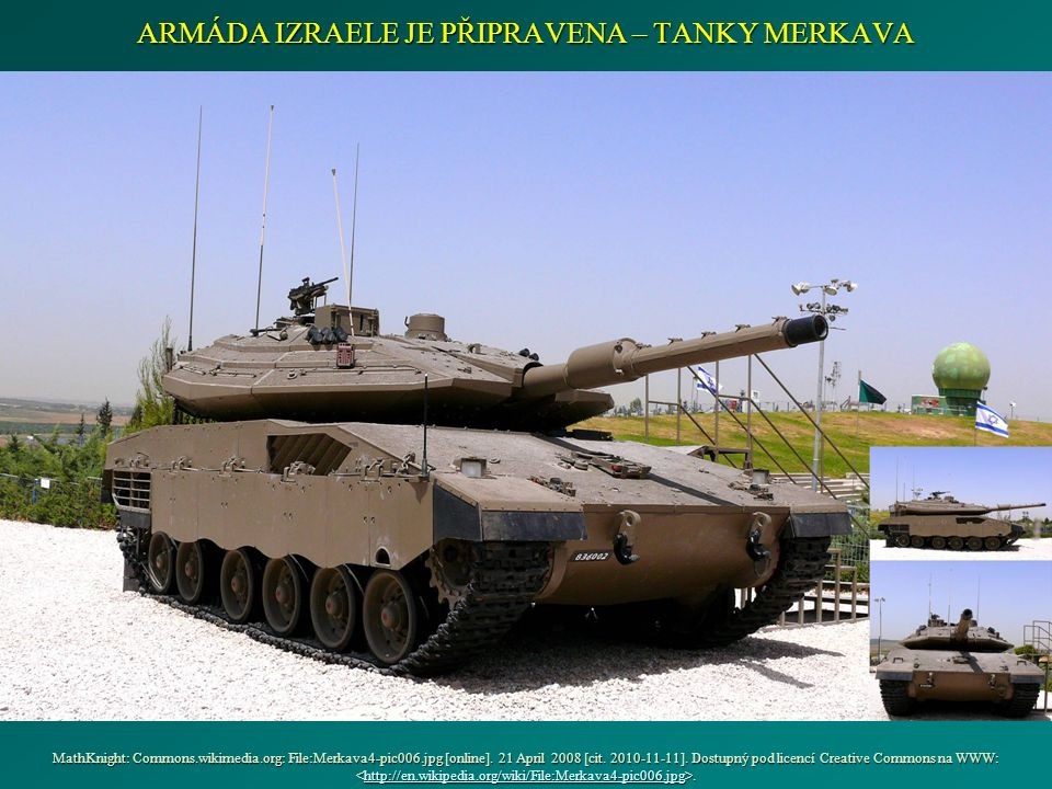 MathKnight: Commons.wikimedia.org: File:Merkava4-pic006.jpg [online].