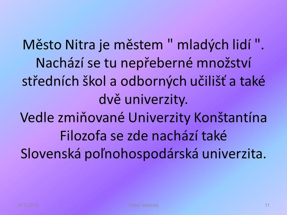 Město Nitra je městem mladých lidí .