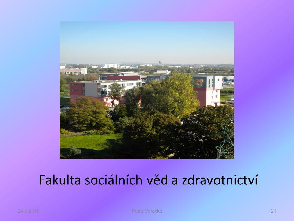 Fakulta sociálních věd a zdravotnictví 24.9.201621Petra Velecká