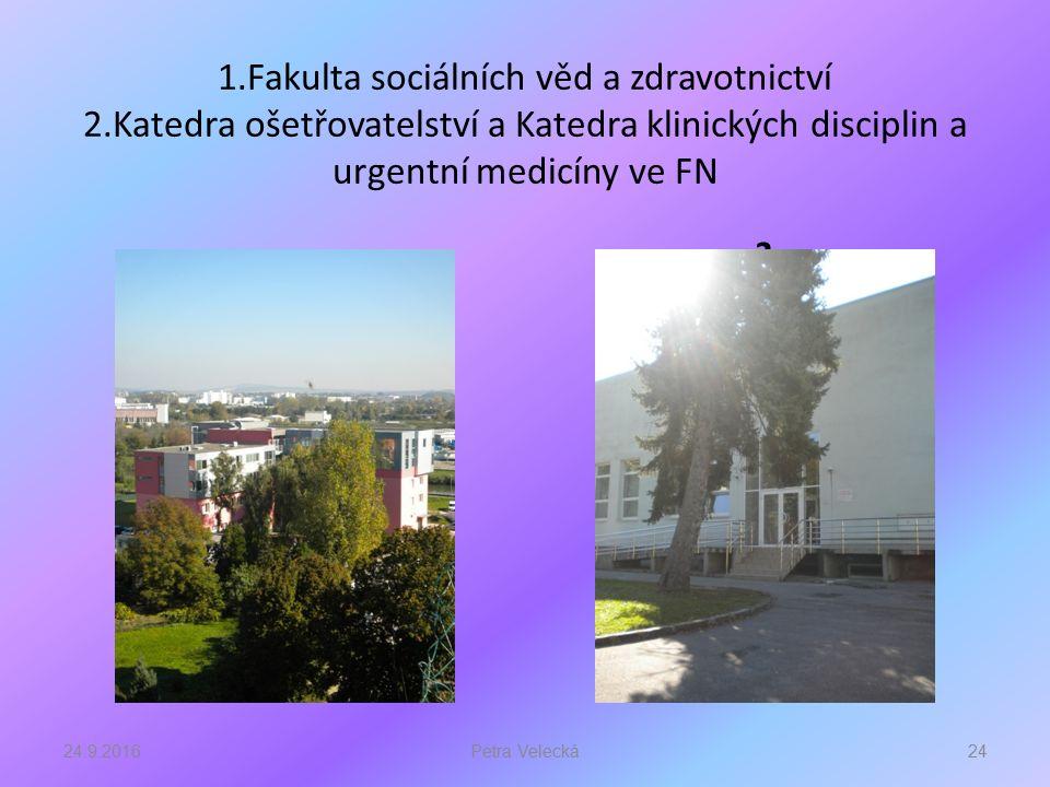 1.Fakulta sociálních věd a zdravotnictví 2.Katedra ošetřovatelství a Katedra klinických disciplin a urgentní medicíny ve FN 1.