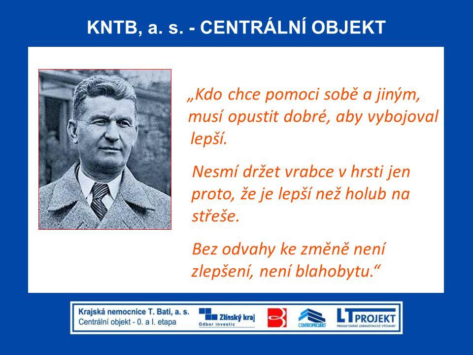 KNTB, a. s. - CENTRÁLNÍ OBJEKT Ing. Luděk Tomek LT PROJEKT a.s. technické hledisko