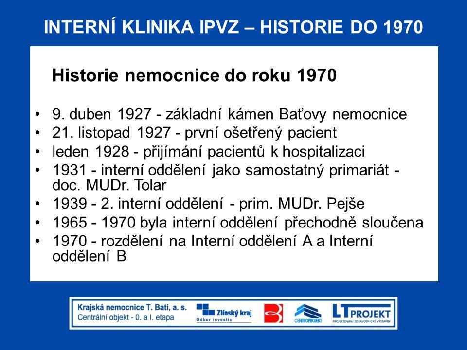 INTERNÍ KLINIKA IPVZ – NOVÁ BUDOVA 25 9.5.1980 - nová budova 25 interního oddělení B -příjmová ambulance s 3 expektačními lůžky -jednotka intenzivní péče (8 lůžek) -5 standardních lůžkových stanic po 32 lůžcích (jedno určeno chirurgii) -hemodialýza -odborné ambulance