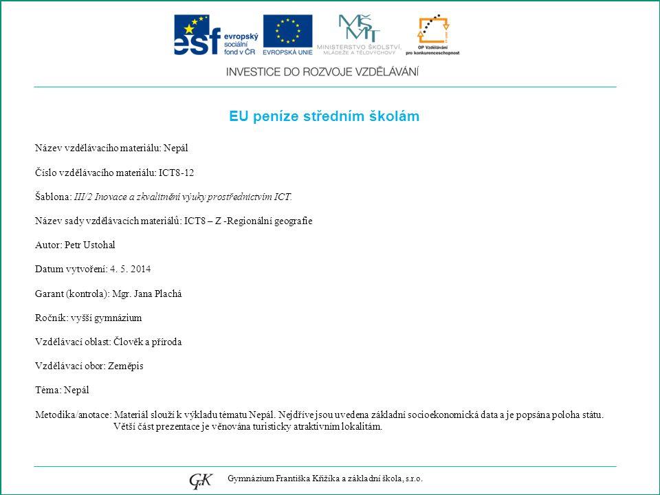 EU peníze středním školám Název vzdělávacího materiálu: Nepál Číslo vzdělávacího materiálu: ICT8-12 Šablona: III/2 Inovace a zkvalitnění výuky prostřednictvím ICT.