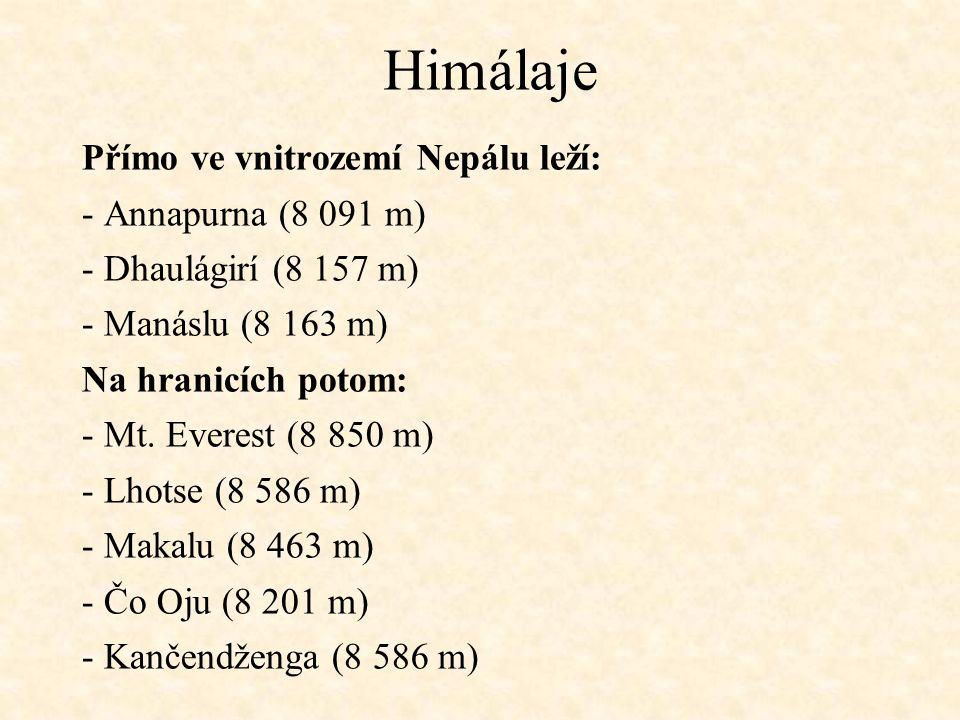 Himálaje Přímo ve vnitrozemí Nepálu leží: - Annapurna (8 091 m) - Dhaulágirí (8 157 m) - Manáslu (8 163 m) Na hranicích potom: - Mt.