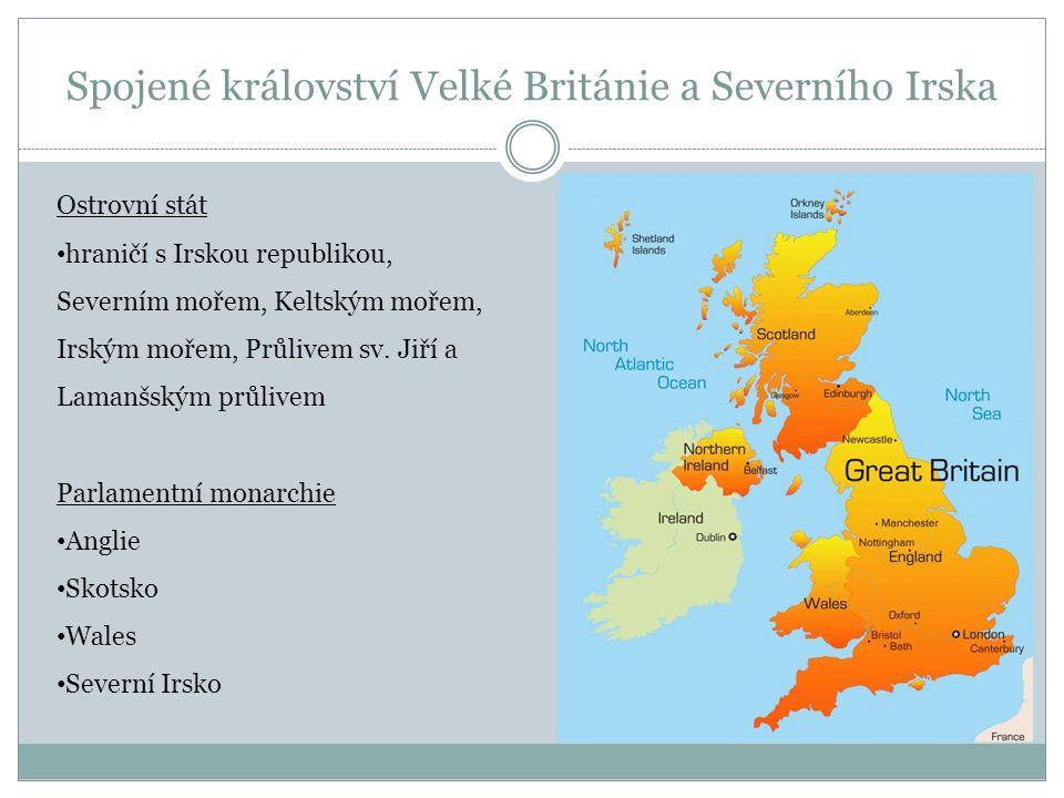 Spojené království Velké Británie a Severního Irska Ostrovní stát hraničí s Irskou republikou, Severním mořem, Keltským mořem, Irským mořem, Průlivem