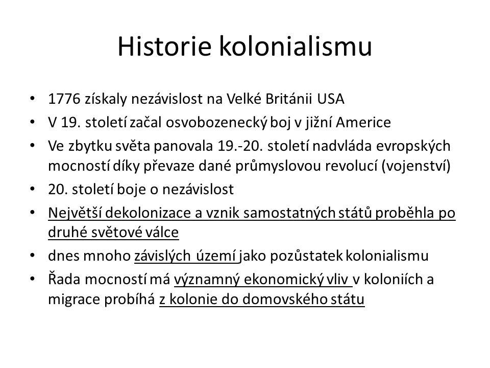 Historie kolonialismu 1776 získaly nezávislost na Velké Británii USA V 19.