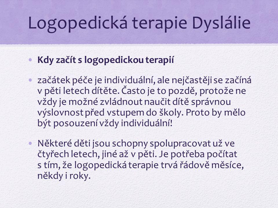Logopedická terapie Dyslálie Kdy začít s logopedickou terapií začátek péče je individuální, ale nejčastěji se začíná v pěti letech dítěte.