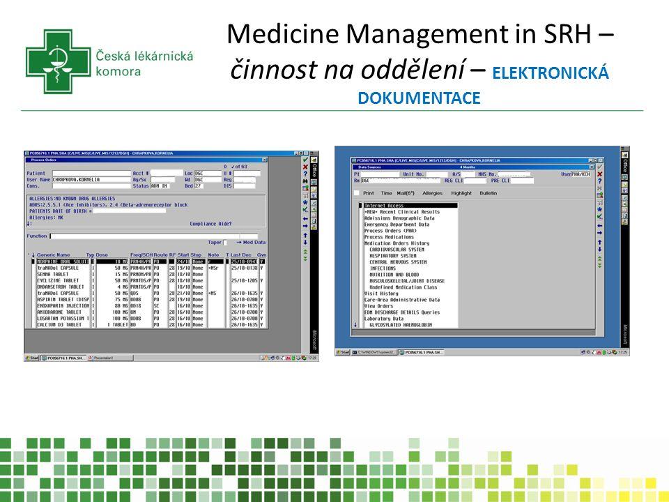 Medicine Management in SRH – činnost na oddělení ÚČAST NA VIZITÁCH 1.Konzultace terapie s lékařem 2.Spolupráce při výběru léku a uplatňovaní doporučených postupů při terapeutických postupech 3.Spolupráce při propuštění pacienta