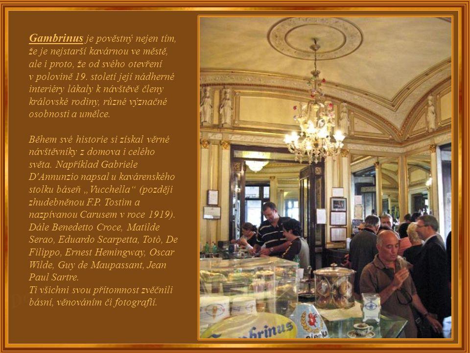 """Kavárna Café Gambrinus, založená v roce 1860, se brzy stala na základě královského výnosu """"dodavatelem královského domu""""."""