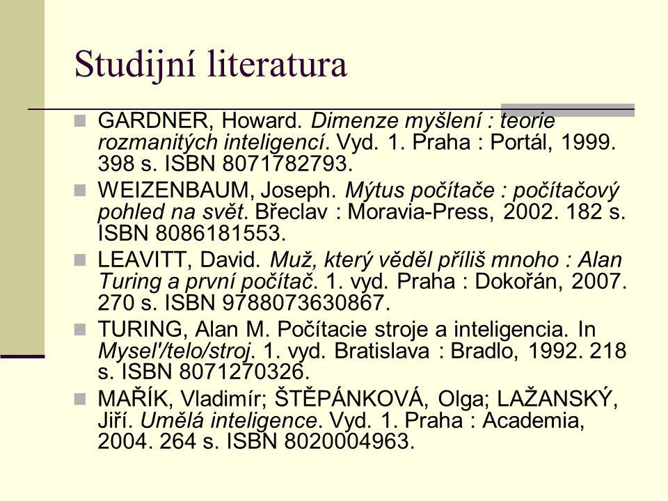 Studijní literatura GARDNER, Howard. Dimenze myšlení : teorie rozmanitých inteligencí. Vyd. 1. Praha : Portál, 1999. 398 s. ISBN 8071782793. WEIZENBAU