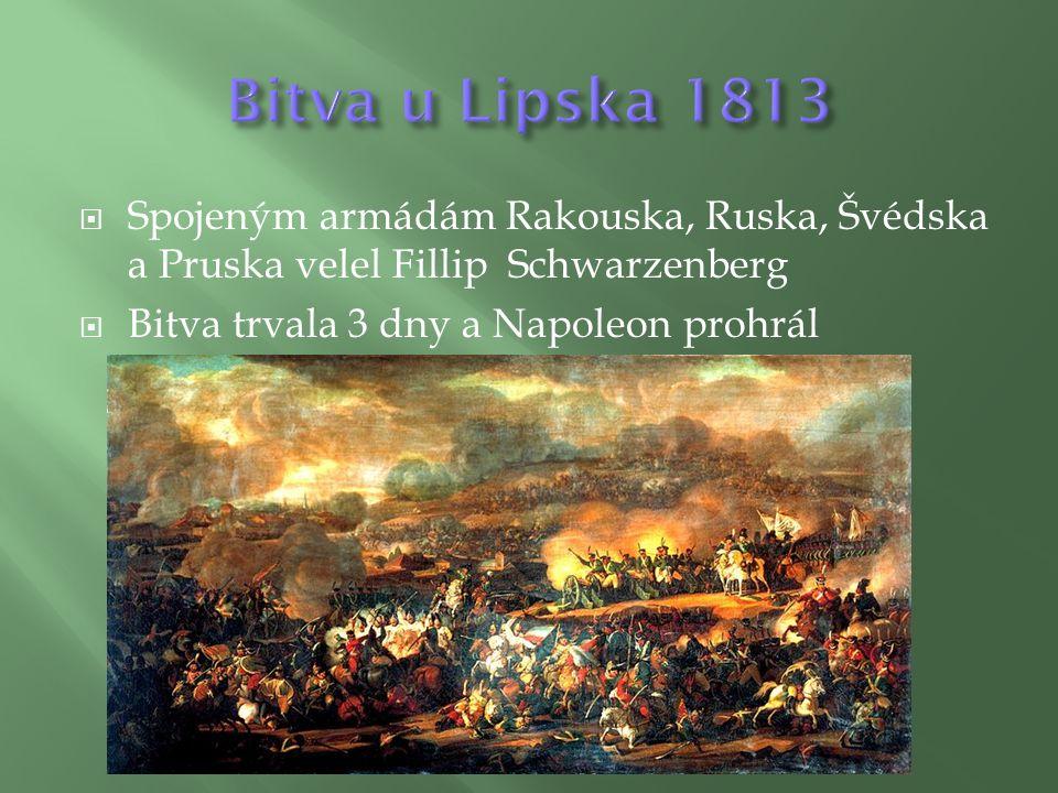  Spojeným armádám Rakouska, Ruska, Švédska a Pruska velel Fillip Schwarzenberg  Bitva trvala 3 dny a Napoleon prohrál